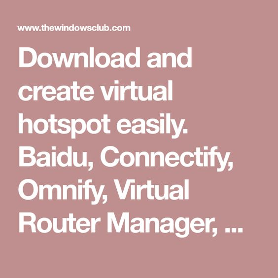 Download And Create Virtual Hotspot Easily Baidu Connectify Omnify Virtual Router Manager Bzeek Are Among The Best Free W Hotspot Wifi Virtual Router Wifi