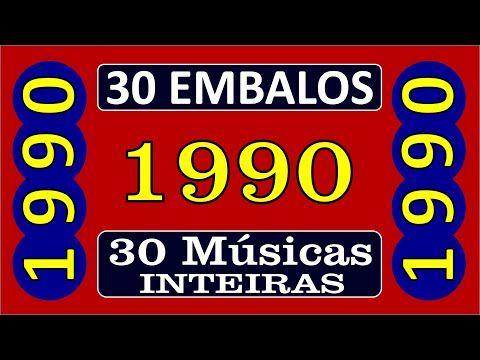 30 Embalos De 1990 Musicas Inteiras Com O Nome Das Musicas