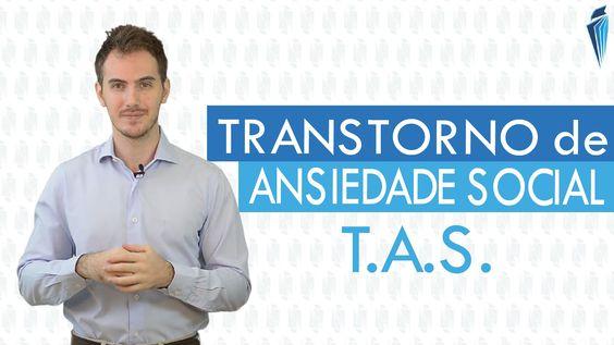 Transtorno de Ansiedade Social [TAS] - Entenda mais sobre a Ansiedade So...