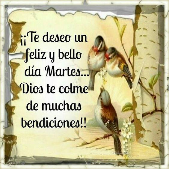 ! Te deseo un feliz y bello dia Martes!