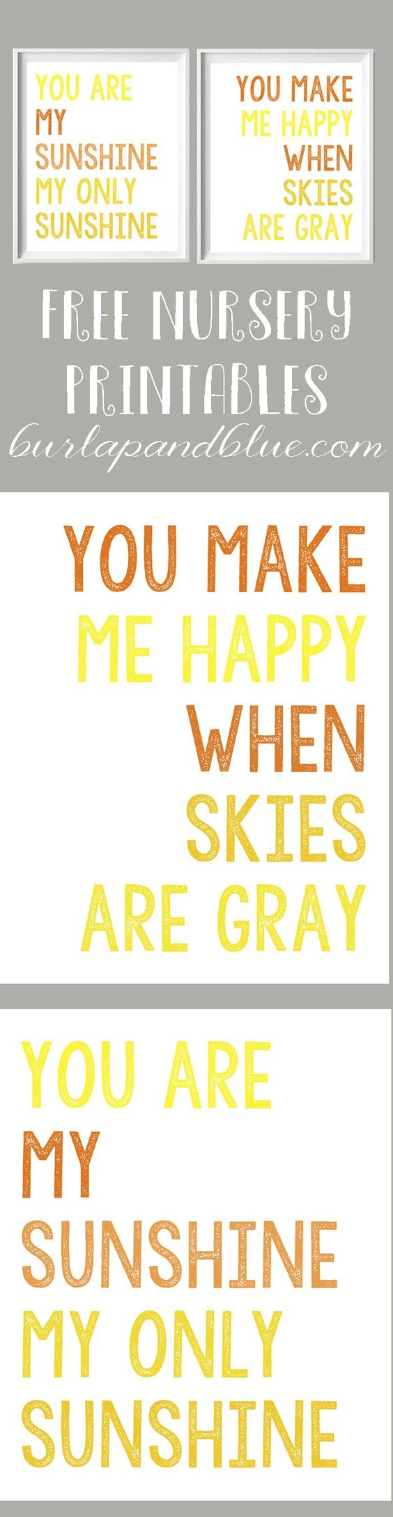 You are my sunshine & You make me happy when skies are gray--free nursery printables!