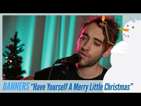 Banners - Have Yourself A Merry Little Christmas - YouTube | Em0 ...