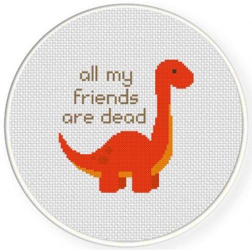 All My Friends Are Dead Dinosaur Handmade Unframed Cross Stitch