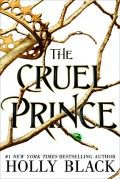 The Cruel Prince (The Folk of the Air) - Holly Black