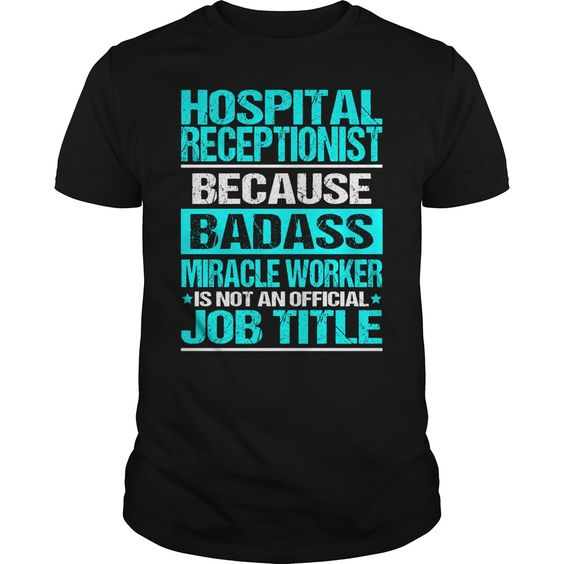 HOSPITAL RECEPTIONIST - BADASS CU - HOSPITAL RECEPTIONIST - BADASS CU (Hospital Tshirts)