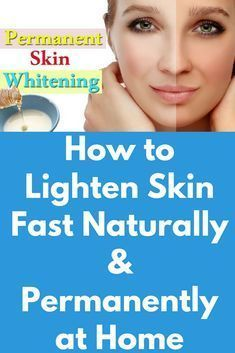 How to Lighten Skin Fast Naturally & Permanently at Home Today I will share permanent skin whitening magical remedies to get the fair, glowing and spotless skin. This the remedy is very easy to make and it is 100 effective. First remedy- Ingredients