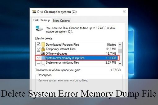 How To Delete System Error Memory Dump Files Windows 10 In 2019