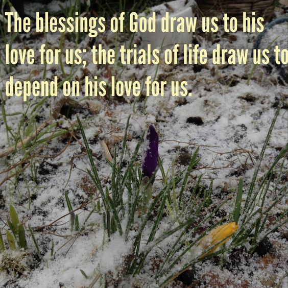 The blessings of God draw us to his love for us...
