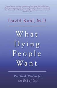 What Dying People Want, David Kuhl