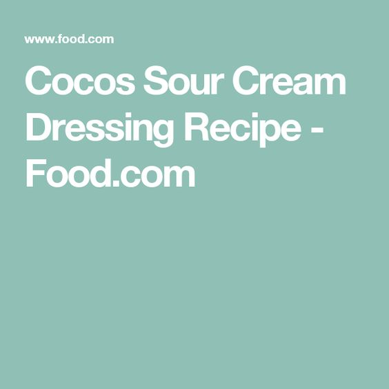 Coco S Sour Cream Dressing Recipe Food Com Recipe Popcorn Recipes Caramel Popcorn Soft Caramel Popcorn