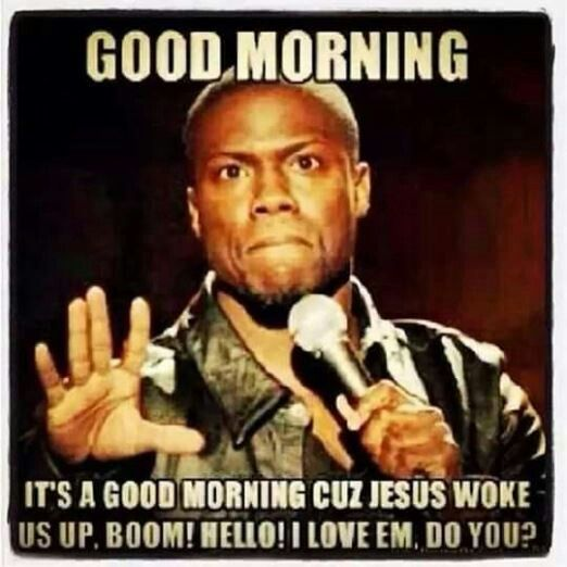Pin By Wb N Moore On Good Morning Quotes Funny Picture Quotes Funny Comedians Kevin Hart Quotes