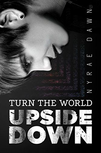 https://www.amazon.com/Turn-World-Upside-Down-Nyrae-ebook/dp/B01M1SL12J