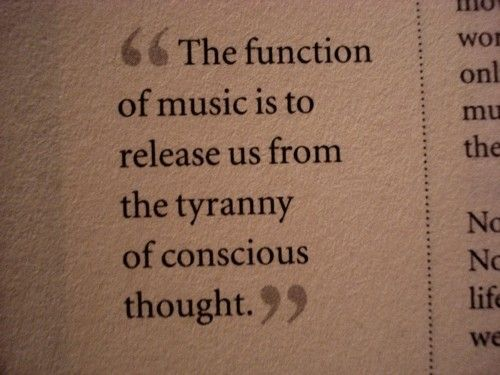 Agreed: Music Therapy, Favorite Quote, Conscious Thought, Music Quotes, So True, Music Release, Music Life, Music Speak