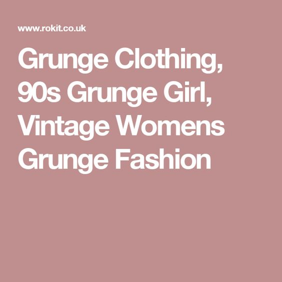Grunge Clothing, 90s Grunge Girl, Vintage Womens Grunge Fashion