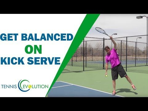 How To Get Balanced On Your Kick Serve Tennis Serve Youtube Tennis Forehand Tennis Lessons Tennis Techniques
