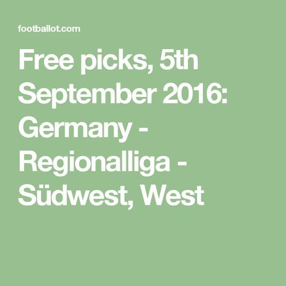 Free picks, 5th September 2016: Germany - Regionalliga - Südwest, West