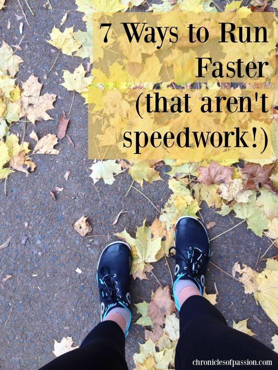 7 Ways to Run Faster (that aren't speedwork!)