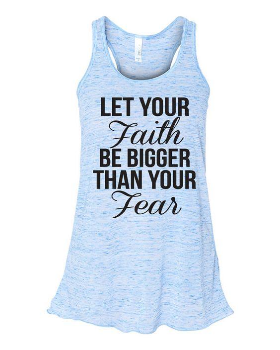 Let Your Faith Be Bigger Tank Top. Faith Shirt. by WorkItWear