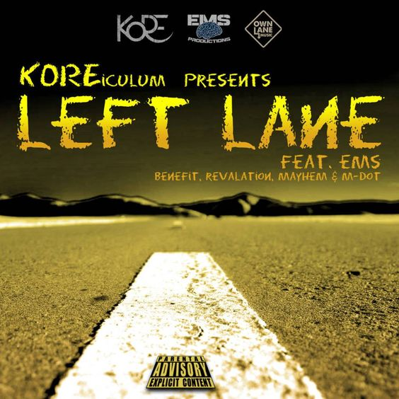 Mp3 Kore Feat Ems M Dot Rev Mayhem Benefit Left Lane Vanndigital Ems Hip Hop Music Mayhem