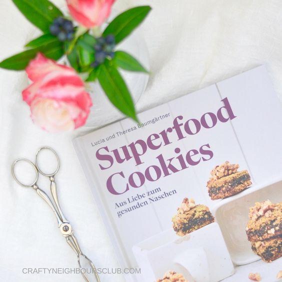 """Wir erzählen euch von dem neuen Buch von Lucia und Theresa Baumgärtner  """"Superfood Cookies"""" ."""