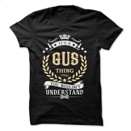 GUS-the-awesome - #tshirt frases #hoodie diy. BUY NOW => https://www.sunfrog.com/LifeStyle/GUS-the-awesome-74429816-Guys.html?68278