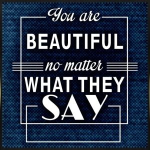 you re a beautiful no matter what they say