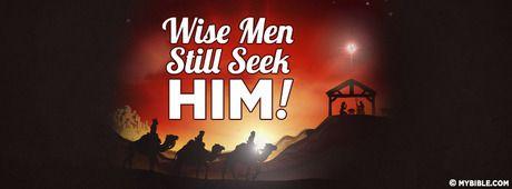 Wise Men Still Seek HIM. - Facebook Cover Photo
