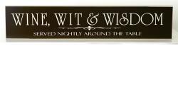 "36"" ""Wine, Wit & Wisdom served nightly"" sign"