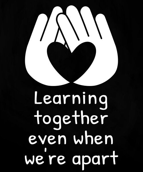This Cute Quote Reads Learning Together Even When We Re Apart With Hands Forming A Teacher Appreciation Quotes Learning Quotes Inspirational Learning Quotes