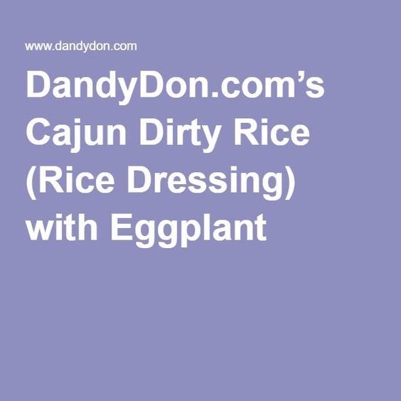 DandyDon.com's Cajun Dirty Rice (Rice Dressing) with Eggplant