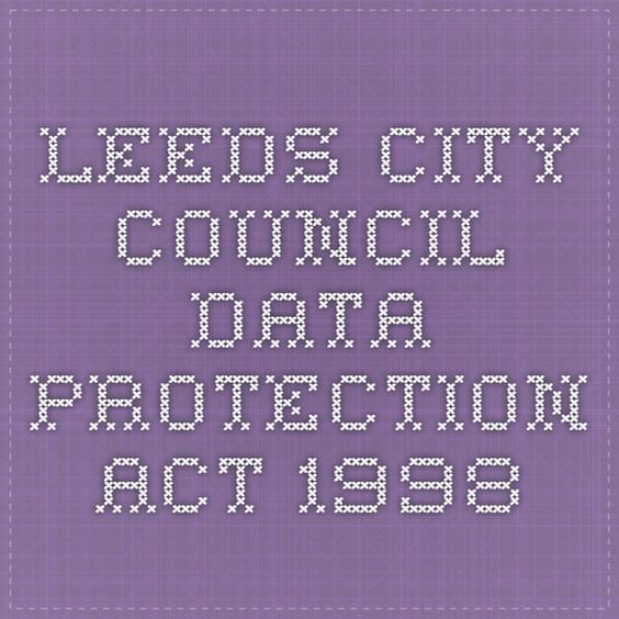 Leeds City Council - Data Protection Act 1998