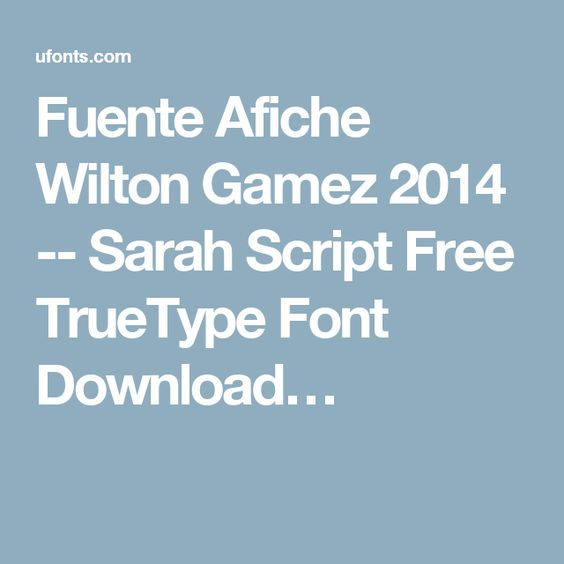 Fuente Afiche Wilton Gamez 2014 -- Sarah Script Free TrueType Font Download…