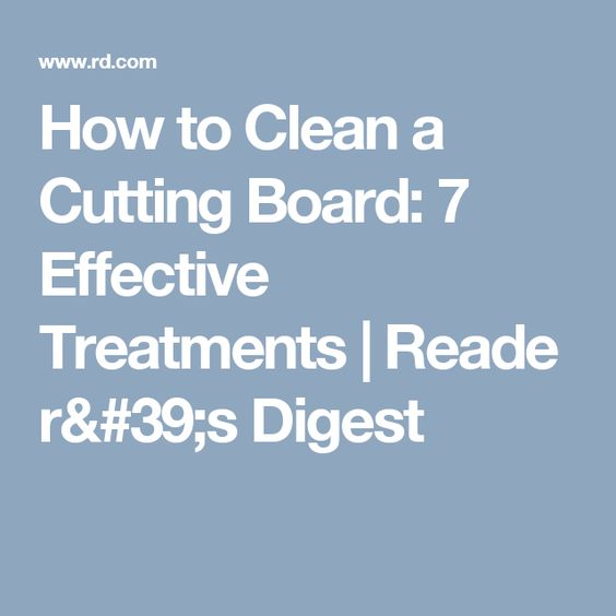 How to Clean a Cutting Board: 7 Effective Treatments Reader's Digest