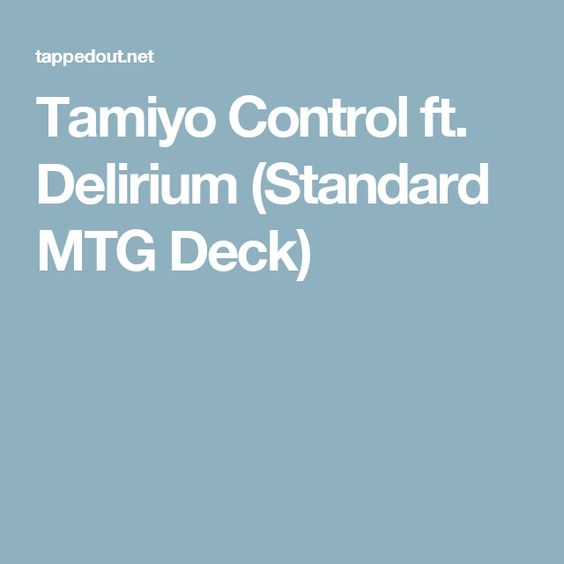 Tamiyo Control Ft Delirium Standard Mtg Deck