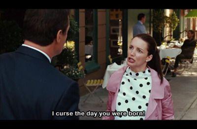 I curse the day you were born!