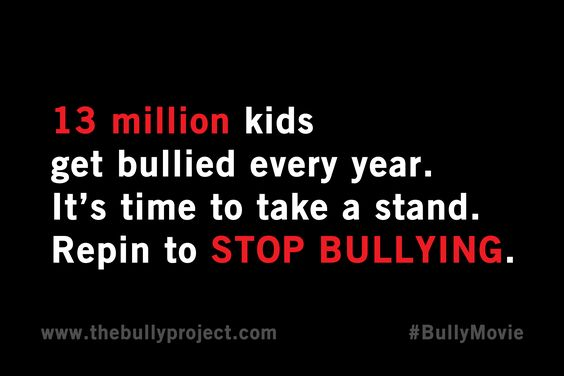 13 million kids get bullied every year. It's time to take a stand. Repin to STOP BULLYING. #BullyMovie