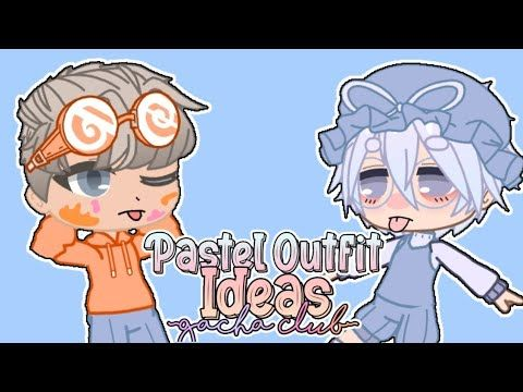 Pastel Outfit Ideas In Gacha Club For Boys Youtube In 2020 Club Outfits Pastel Outfit Cartoon Art Styles