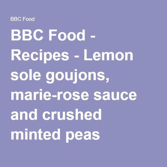 Lemon sole goujons marie rose sauce and crushed minted peas bbc food recipes lemon sole goujons marie rose sauce and crushed minted forumfinder Image collections