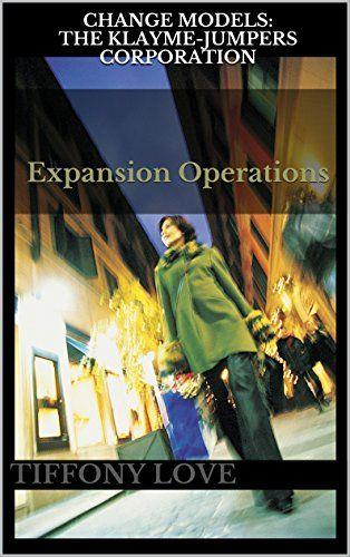 Change Models: The Klayme-Jumpers Corporation: Expansion Operations by Tiffony Love http://www.amazon.com/dp/B015QMQIZC/ref=cm_sw_r_pi_dp_nkZ9wb1DJFQ8V