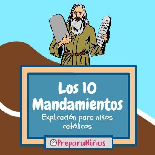 Los 10 Mandamientos Explicado Para Ninos 10 Mandamientos Para Ninos Ninos Catolicos Lecciones De Biblia Para Preescolar