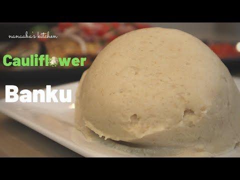 How To Make Cauliflower Banku I Low Carb African Food I Nanaaba S Kitchen Youtube African Food How To Make Cauliflower Food