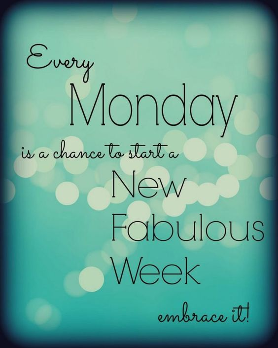 "45 Inspirational Monday Quotes - ""Every Monday is a chance to start a new fabulous week. Embrace it!"" - Unknown"