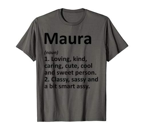 Maura Definition Personalized Name Funny Birthday Gift Idea T Shirt Funny Birthday Gifts Birthday Humor Presents For Girls