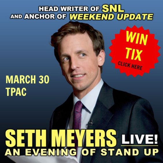 WIN Tickets to Seth Meyers at TPAC!