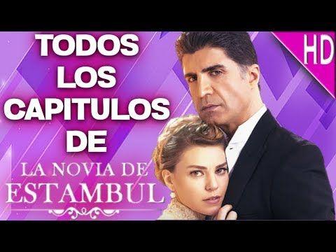 Como Ver Todos Los Capitulos De La Novia De Estambul En Español Youtube Series Completas En Español Estambul Novios