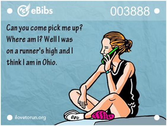 Running Humor #62: Can you come pick me up? Where am I? Well, I was on a runner's high and I think I'm in Ohio.