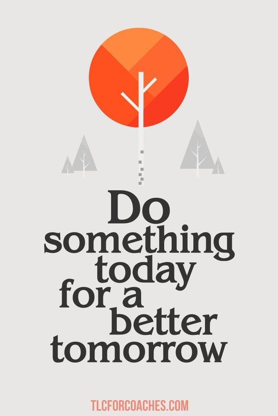 Do something today for a better tomorrow! #quotes #life #motivation #lifequotes #dosomething #life #qotd #inspirationalquotes #motivationalquotes #bettertomorrow #lifequote #life #justdoit #beautifulquotes #tomorrow via @tlcforcoaches