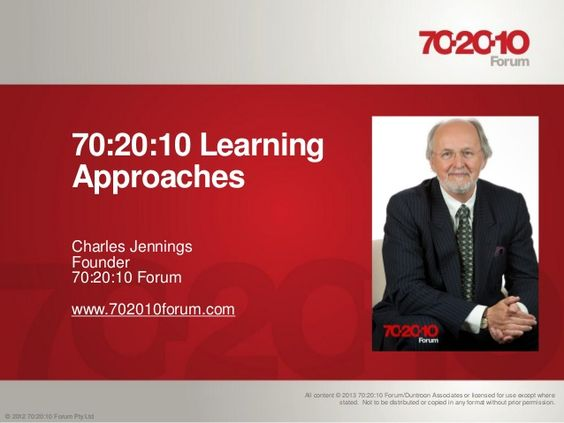 The 70:20:10 Framework for Building Workforce Capability.  70% of learning is through experiences, 20% is social, and 10% is formal.