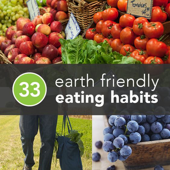 33 Environmentally Friendly Eating Habits -Posted by Laura Newcomer on August 23, 2012