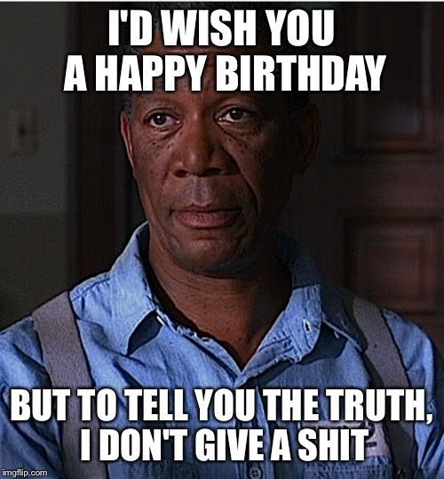 19 Inappropriate Birthday Memes That Will Make You Lol Sayingimages Com Inappropriate Birthday Memes Sarcastic Birthday Funny Birthday Meme